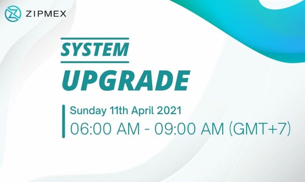 Zipmex system upgrade 11th April 2021