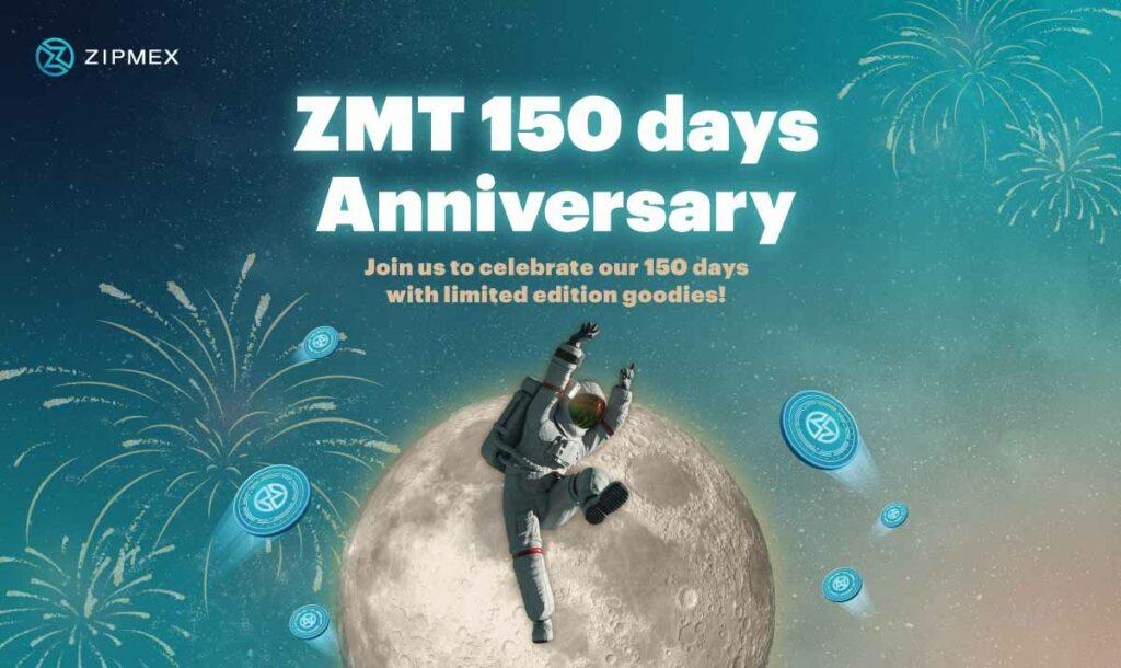 ZMT 150 days Anniversary